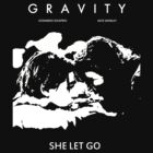 GRAVITY - She Let Go. by edwoods1987