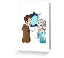 The Doctor meets Elsa Greeting Card