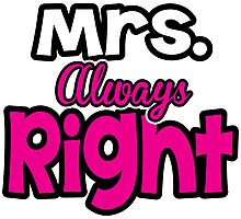 Mrs. ALWAYS Right Photographic Print