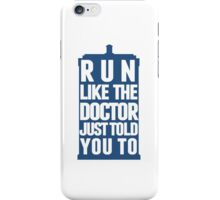 Run like the Doctor just told you to iPhone Case/Skin