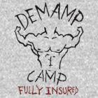 Demamp Camp - Fully Insured WORKAHOLICS by erikaandmonty