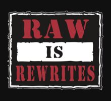 RAW is REWRITES by TOPZtees