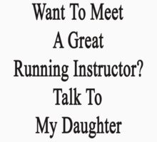 Want To Meet A Great Running Instructor? Talk To My Daughter  by supernova23