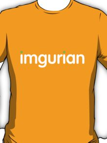 imgurian (large white text) T-Shirt