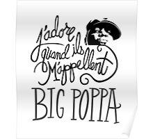 Big Poppa Poster