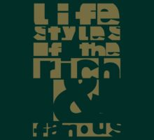 Lifestyles of the Rich and Famous by fortunedesign