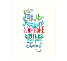 Be the Reason Someone Smile Today hand drawn type. © Andi Bird  All Rights Reserved Art Print