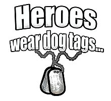 Heroes wear dog tags  Photographic Print