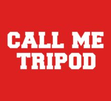 Call Me Tripod by TacticTees