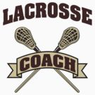 Lacrosse Coach by SportsT-Shirts
