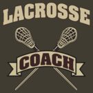 Lacrosse Coach Dark by SportsT-Shirts