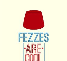 Fezzes Are Cool by Kaitlyn Foster