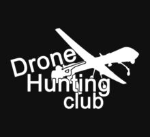 Drone hunting club by James R