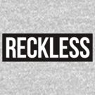 RECKLESS * Black version by cocolima