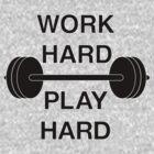 Work Hard - Play Hard by Aengel