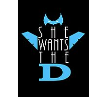 She Wants The D Grayson Photographic Print