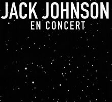 Jack Johnson En Concert  by alexxalex