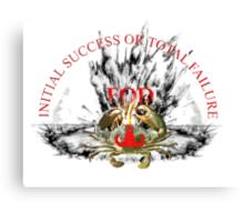 Initial Success or Total Failure Canvas Print