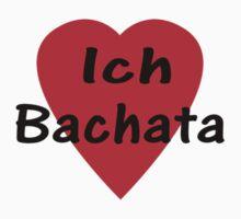 Ich Liebe Bachata T-shirt & Top by deanworld