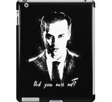 """Did you miss me?"" iPad Case/Skin"