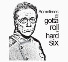 Bill Adama 'sometimes you just gotta roll the hard six' portrait design by hypergeekstuff