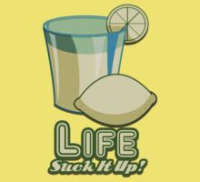 Life, Suck it Up! by urbanity