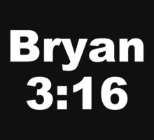 Bryan 3:16 by toxtethavenger