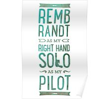 REMBRANDT AS MY RIGHT HAND SOLO AS MY PILOT Poster