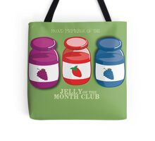 Proud Member of the Jelly of the Month Club Tote Bag