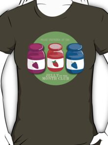 Proud Member of the Jelly of the Month Club T-Shirt