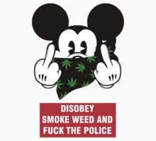 disobey smoke weed and fuck the police by Nattouf