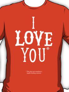 I Love You* T-Shirt