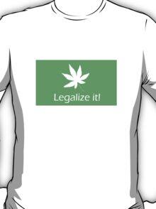 Legalize it! - Cannabis T-Shirt