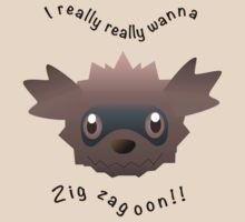I really really wanna Zigzagoon by luckyc2
