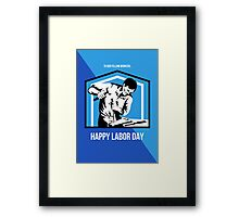 Happy Labor Day Fellow Workforce Retro Poster Framed Print