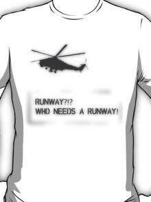 Runway? T-Shirt