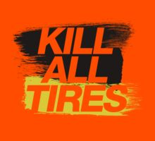 Kill All Tires - 2 by TheGearbox