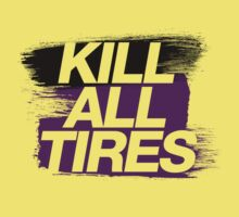 Kill All Tires - 6 by TheGearbox