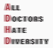 All Doctors Hate Diversity by azummo
