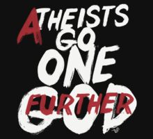 GO ONE GOD FURTHER by Tai's Tees by TAIs TEEs