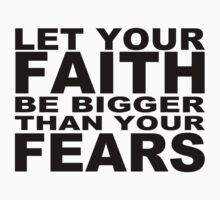 Let Your Faith Be Bigger Than Your Fears by Cemre61