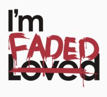 No Love, Only Faded by tumblingtshirts