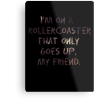 Life's A Rollercoaster Metal Print