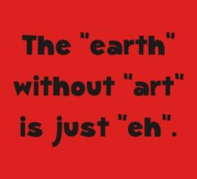 Earth Without Art Kids Clothes