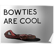 Bowties are cool. Poster