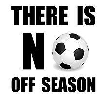 No Off Season Soccer by AmazingMart