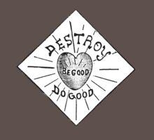 Destroy Be Good Do Good Black on White- Altered Children's Bible Art Kids Clothes