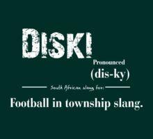 Diski South African Slang for football by DesignGuru