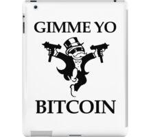 Gimme Yo Bitcoin iPad Case/Skin