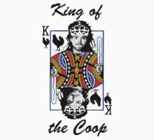 King of the Coop (light shirts ) by RoseFolks